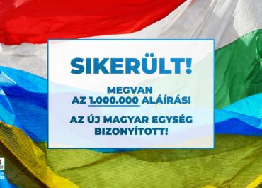 SIKERÜLT! – Az új magyar egység egymillió aláírást eredményezett!
